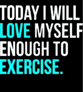 Love myself enough to exercise
