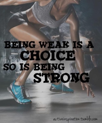 being weak is a choice