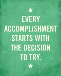 Accomplishments starts with trying