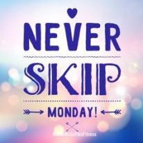Never skip Monday 6-20