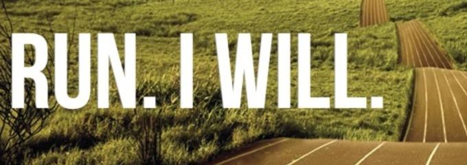 Run I will